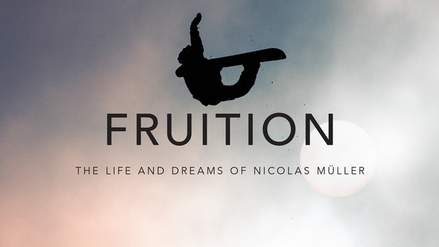 FRUITION - The Life and Dreams of Nicolas Müller