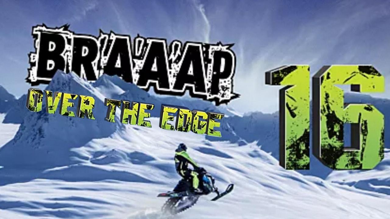 Braaap 16: Over the Edge