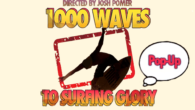 1000 Waves to Surfing Glory - Pop up Edition