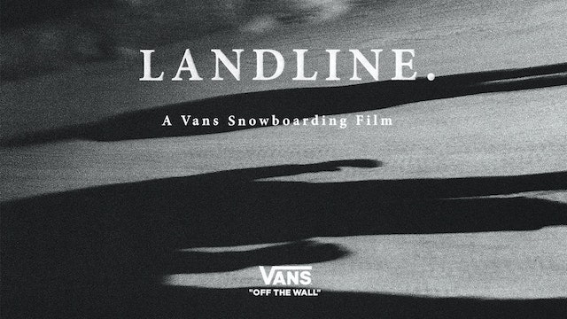 Landline: A Vans Snowboarding Video