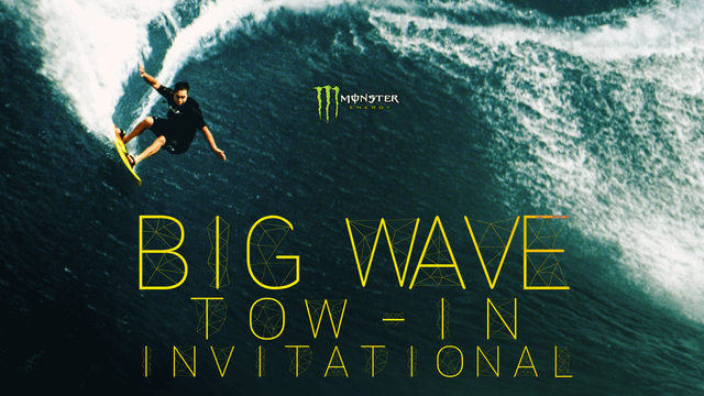 Monster Energy Big Wave Tow-In Invitational