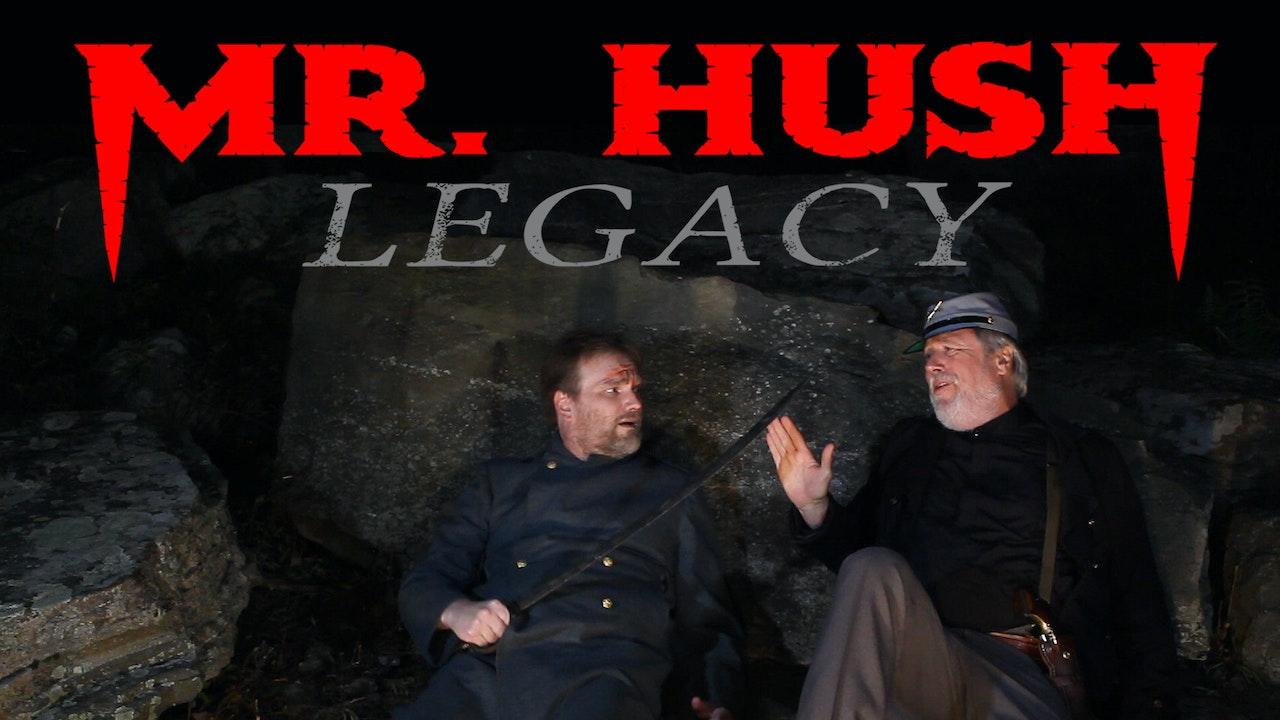 Mr Hush Legacy