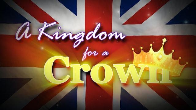 A Kingdom for a Crown