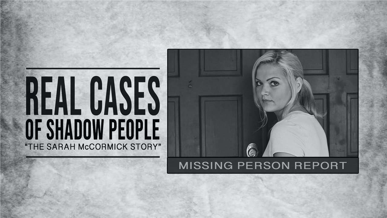 Real Cases of Shadow People: The Sarah McCormick Story