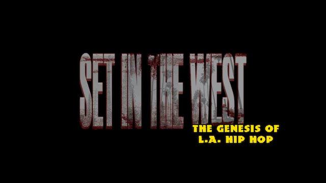 Set in the West: The Genesis of LA Hip Hop