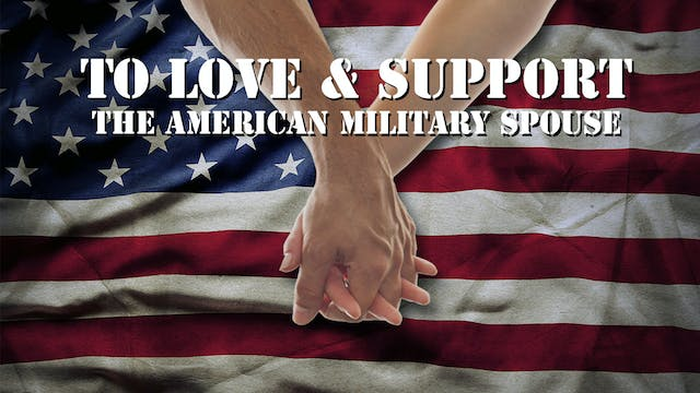 To Love & Support: The American Milit...