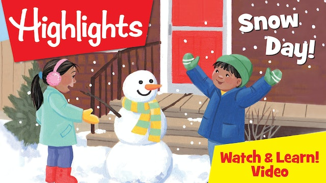 Highlights: Watch, Learn. Snow Day