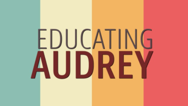 Educating Audrey