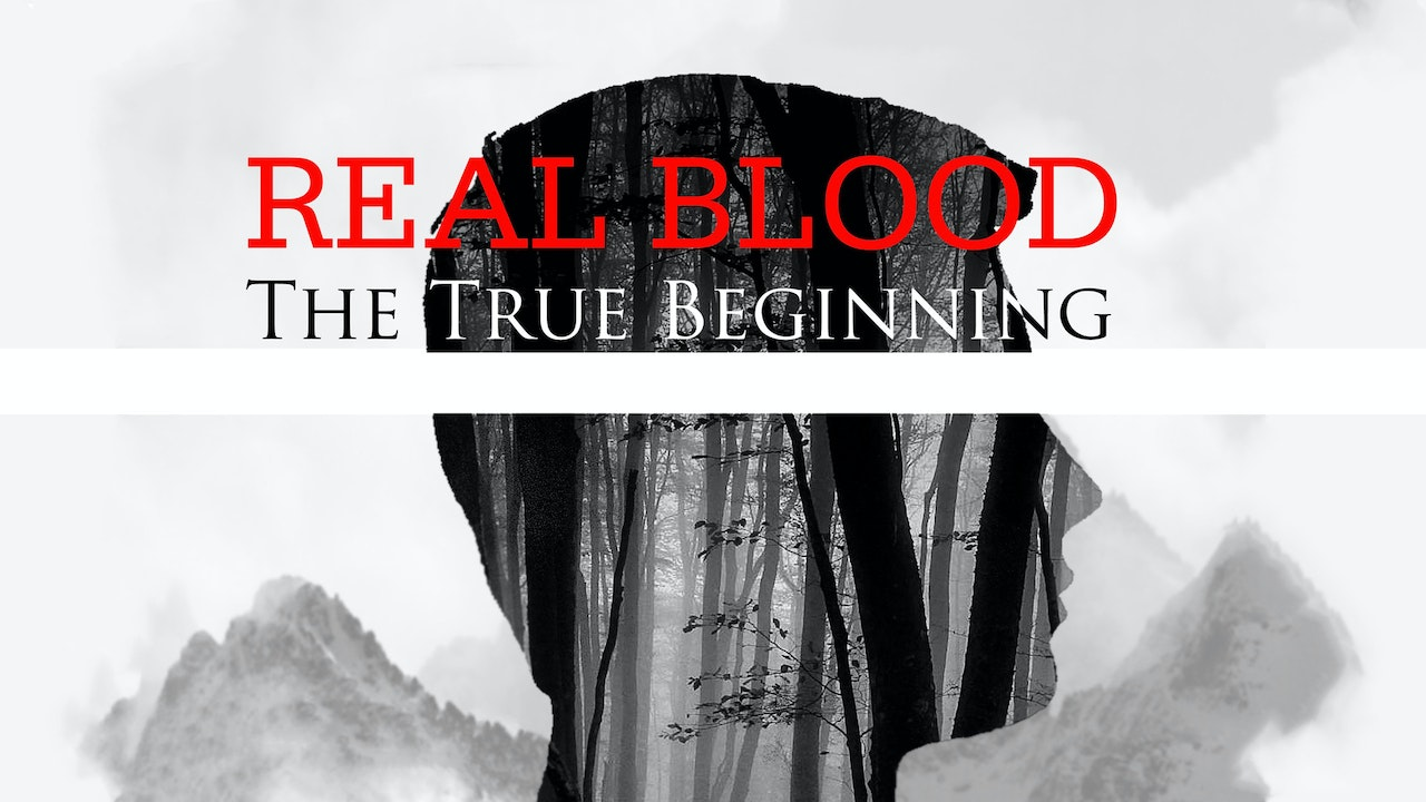 Real Blood: The True Beginning