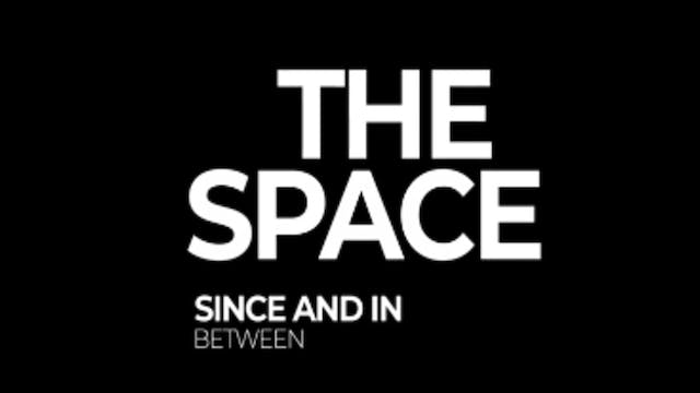 The Space Since And In Between