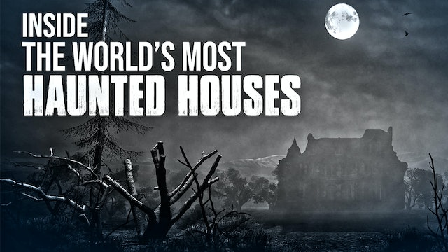 Inside the Worlds Most Haunted Houses