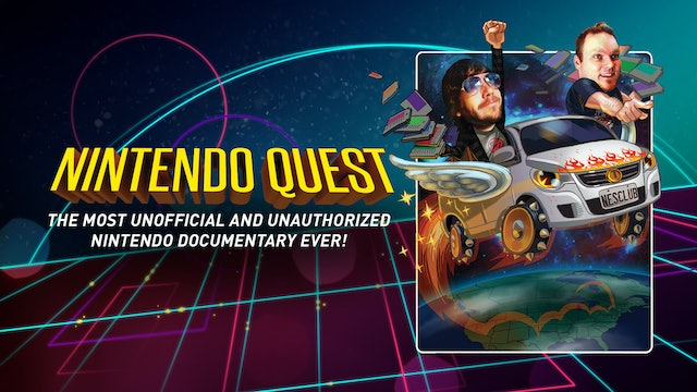 Nintendo Quest: The Most Unofficial and Unauthorized Nintendo Documentary Ever