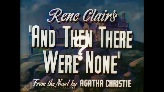 AND THEN THERE WERE NONE (1945) Colorized