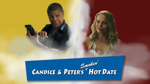 Candice & Peter's Smokin Hot Date