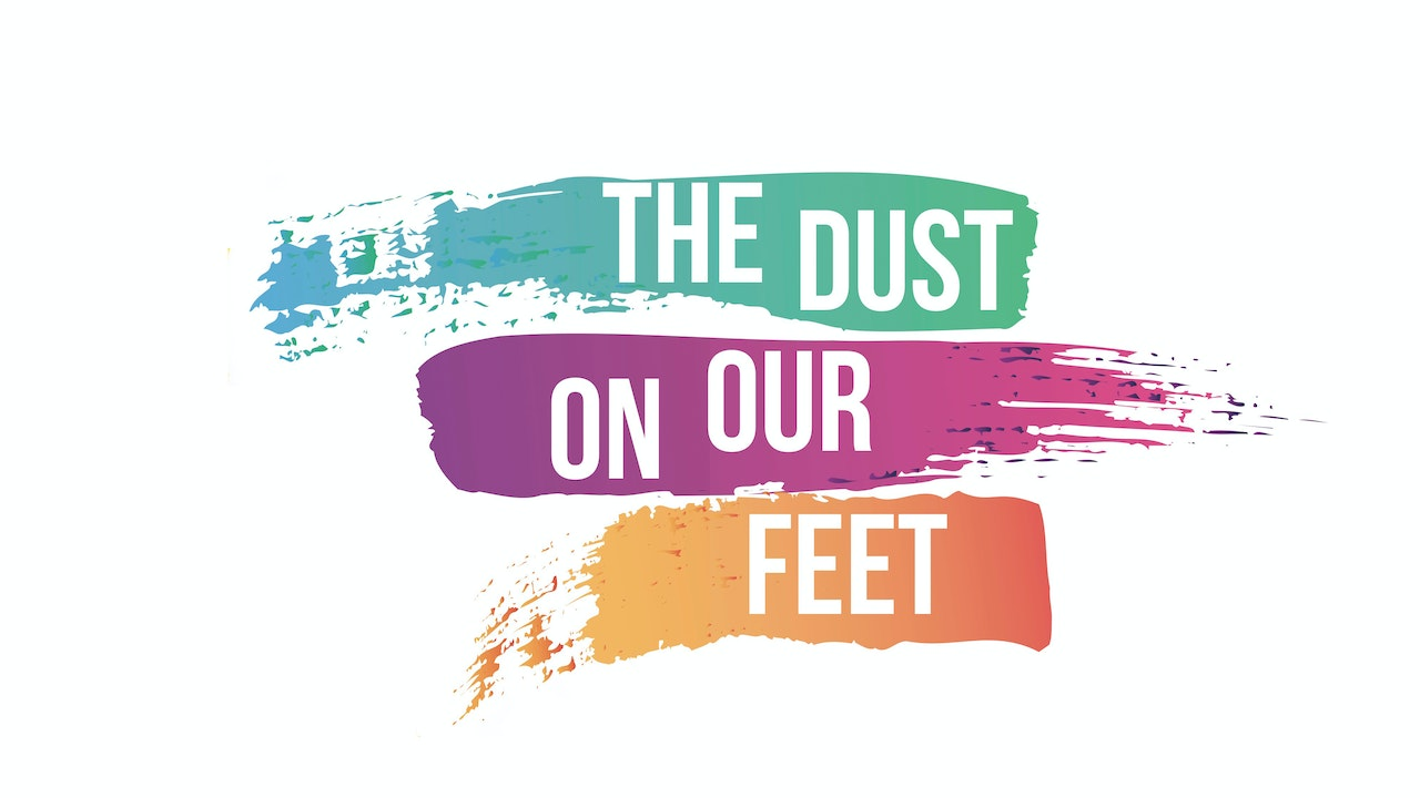 The Dust on our Feet