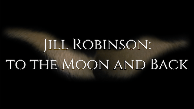 Jill Robinson: To the Moon and Back