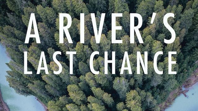 A River's Last Chance
