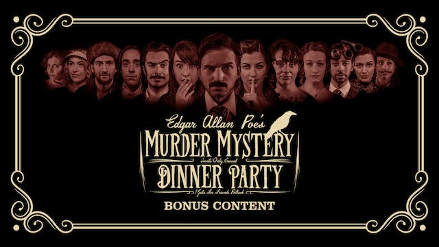 Edgar Allan Poe's Murder Mystery Dinner Party: Bonus Content