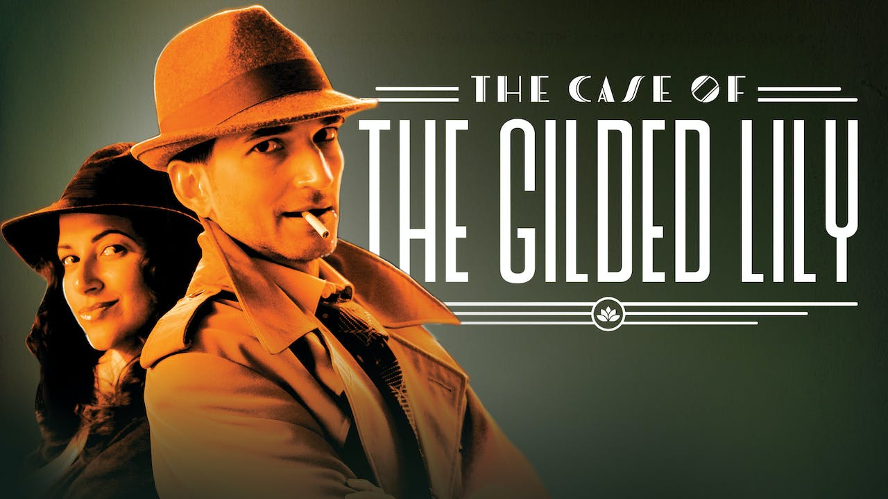 The Case of the Gilded Lily: The Short Film
