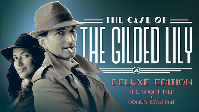 The Case of the Gilded Lily: The Deluxe Edition