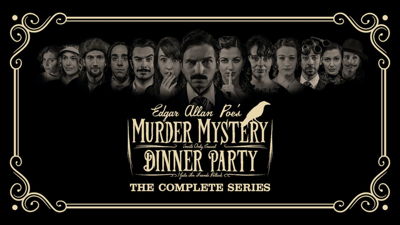 Edgar Allan Poe's Murder Mystery Dinner Party: The Complete Series