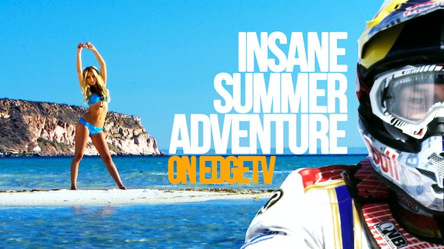 INSANE SUMMER ADVENTURE ON EDGEtv  TODAY'S FREE STREAMING EPISODES
