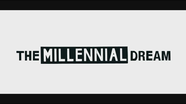 The Millennial Dream
