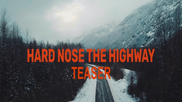 Hard Nose the Highway - Teaser