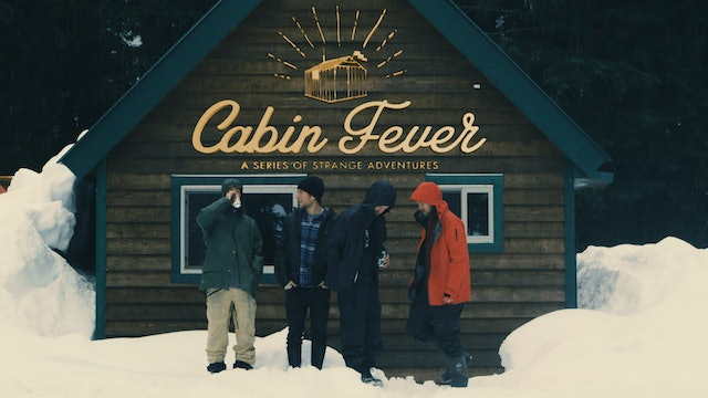S1:E2 Seeking Nirvana - Cabin Fever