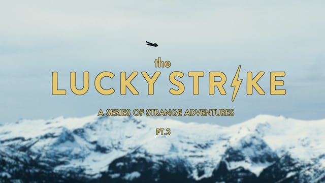 S1:E3 Seeking Nirvana - The Lucky Strike