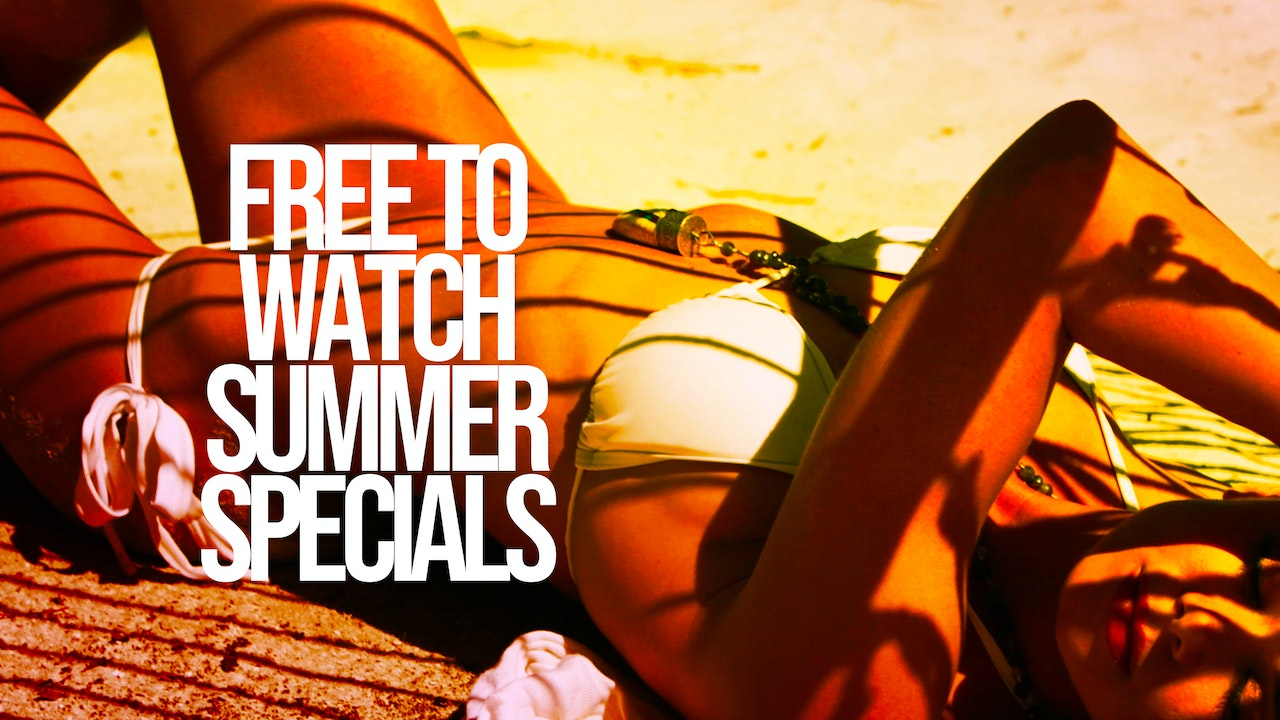 SUMMER SPECIALS;  TODAY'S FREE STREAMING EPISODES