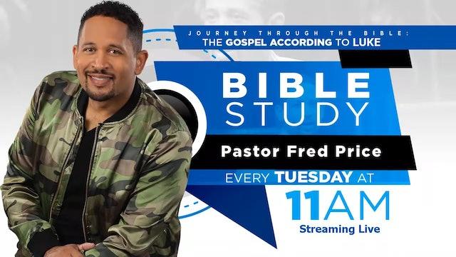 Tues AM Bible Study - The Gospel According to Luke - Pastor Price Jr. 07-07-20