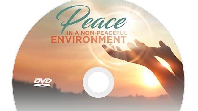 Peace in a Non-Peaceful Environment -...