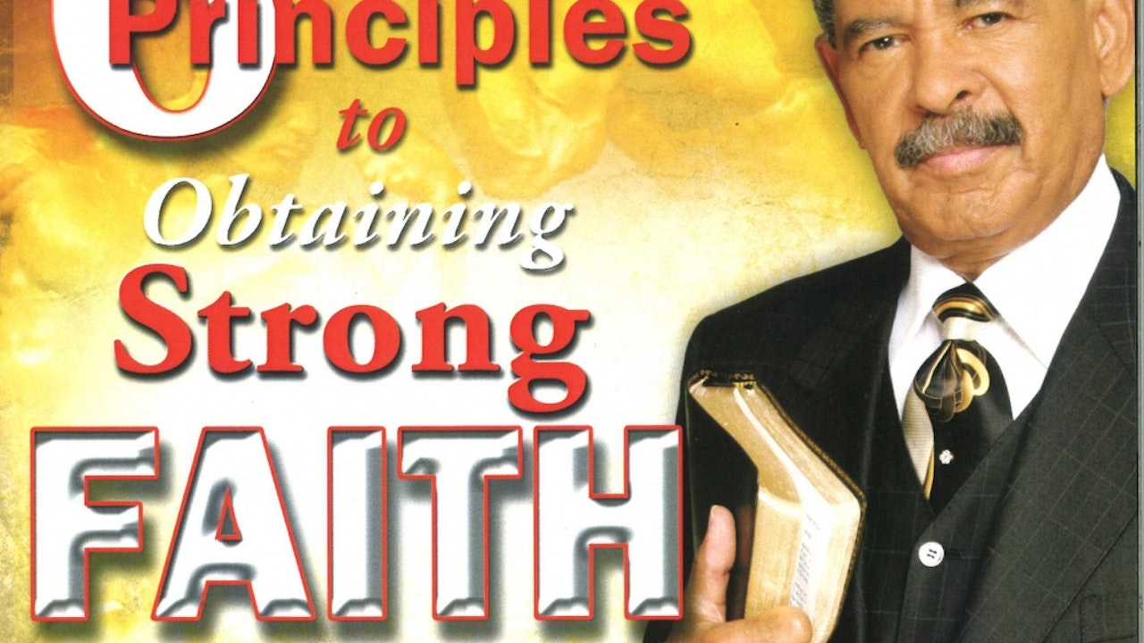 Six Principles to Obtain Strong Faith