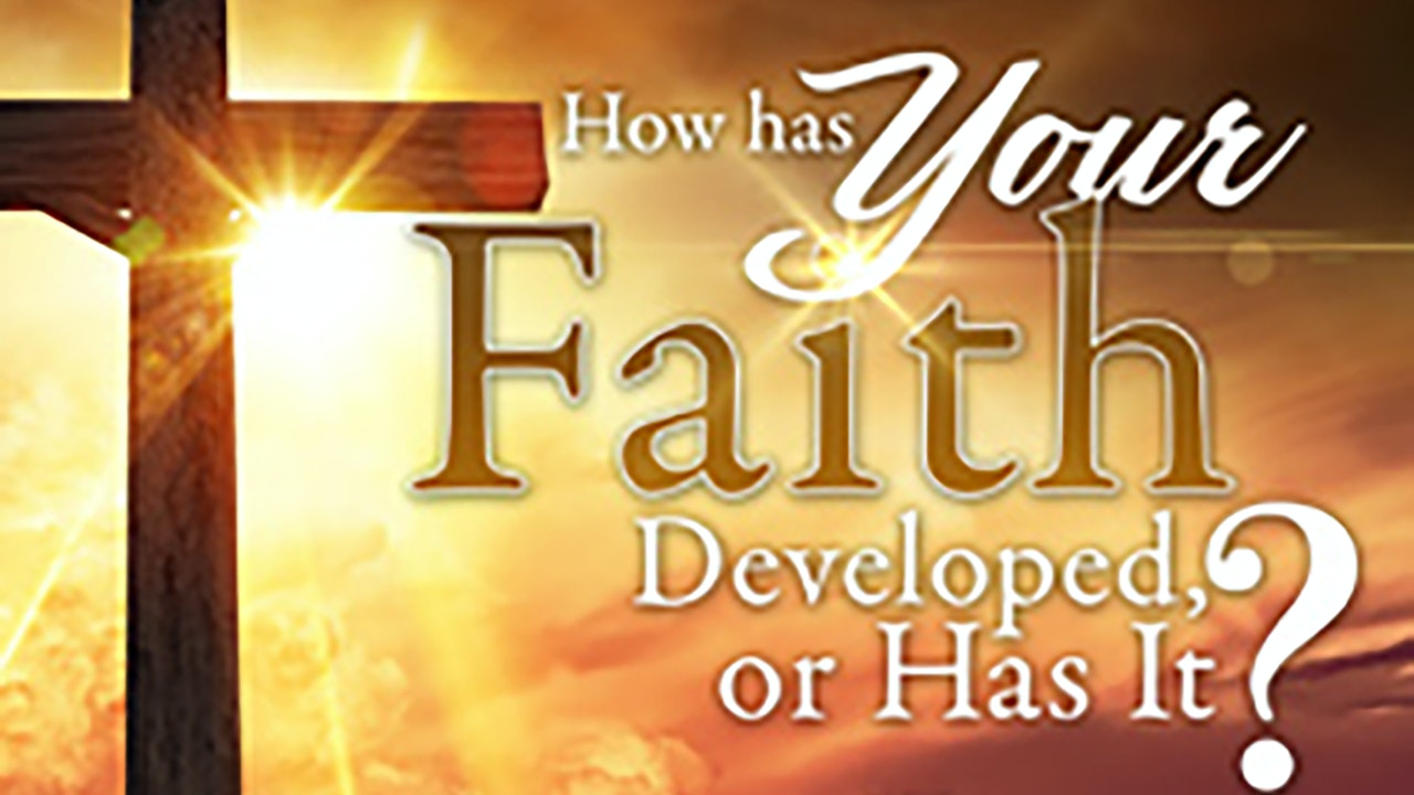 How Has Your Faith Developed - Apostle Fred Price