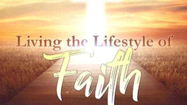 Living The Lifestyle Of Faith