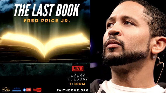 Tuesday PM Bible Study - The Last Book - 9/1/20 - Pastor Fred Price Jr.