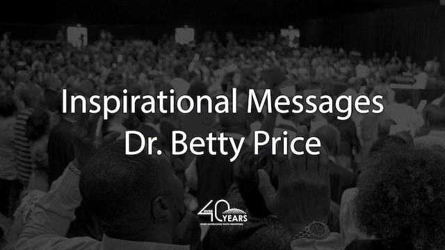 Inspirational Messages from Dr. Betty Price