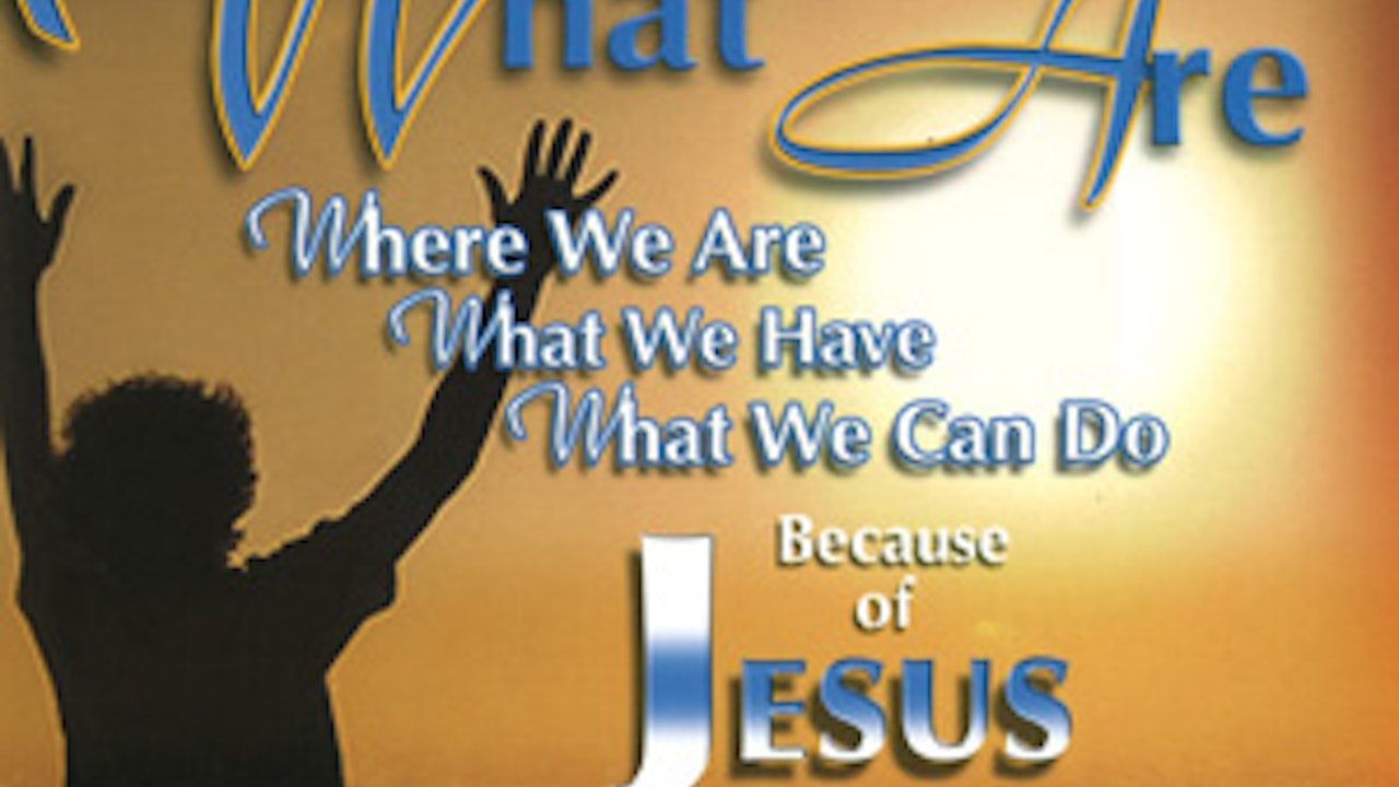What We Are, Where We Are, What We Have and What We Can Do as Workers With God