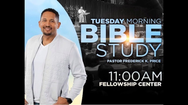 CCC Tuesday Morning Bible Study - Aug 13, 2019 - Pastor Fred Price Jr