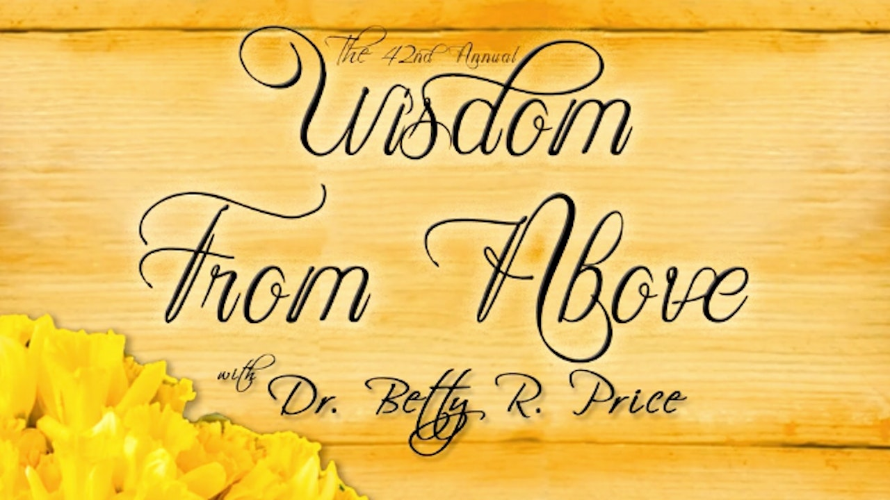 Wisdom from Above 2020 - Dr. Betty Price