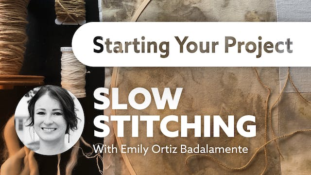 Slow Stitching - Starting Your Project