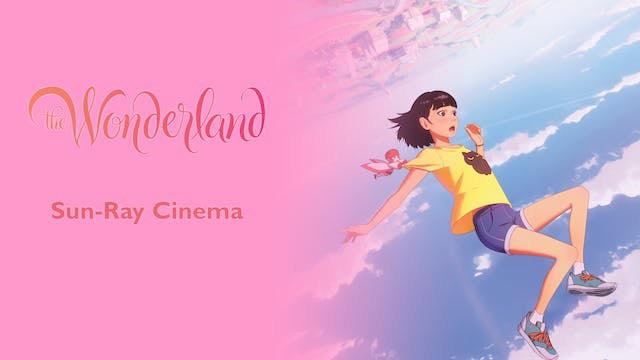 The Wonderland @ Sun-Ray Cinema