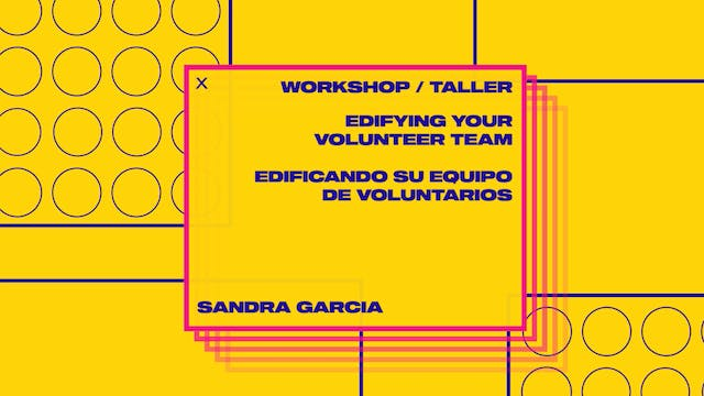 Workshop 5: Edifying Your Volunteer Team