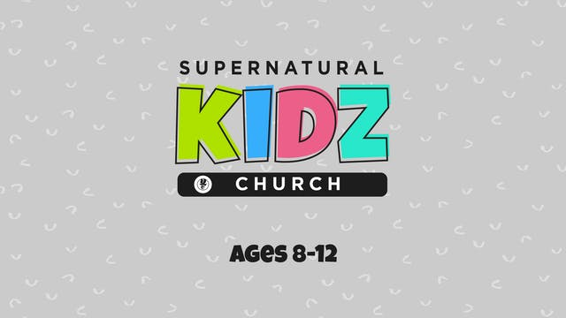 Supernatural Kidz Church Ages 8-12