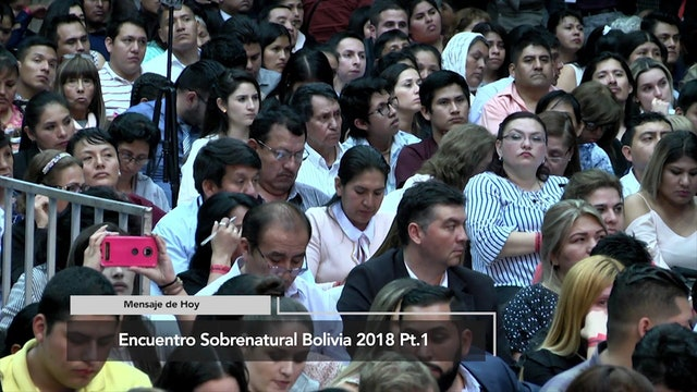 Encuentro Sobrenatural Bolivia 2018 Parte 1