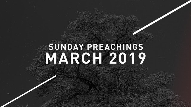 March 2019 Preachings