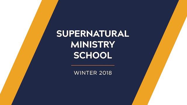 Supernatural Ministry School Winter 2018