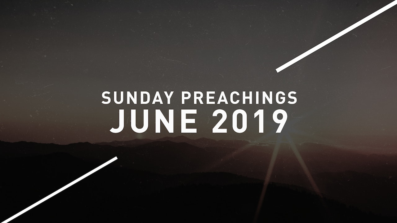 June 2019 Preachings