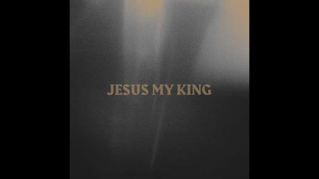 Jesus My King I Our Fortress I New Wine
